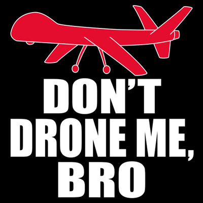 dont-drone-me-bro.jpg