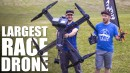 World's Largest Racing Drone