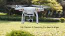 DJI Phantom 3: Everything You Need to Know